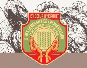 Les Etats Généraux de l'Alimentation et de l'Agriculture Durables  en Pays Cœur d'Hérault